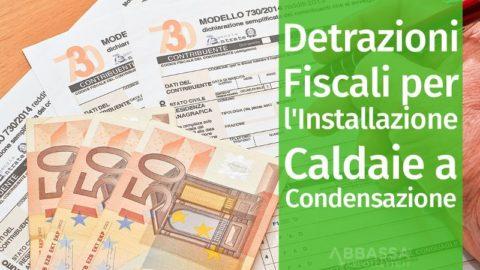 Detrazioni fiscali su Caldaie a Condensazione